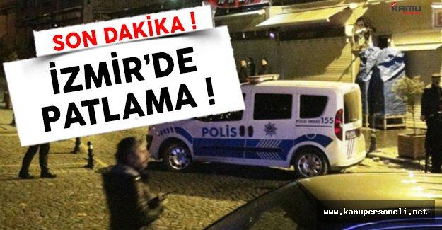 İzmir'de son dakika patlama meydana geldi