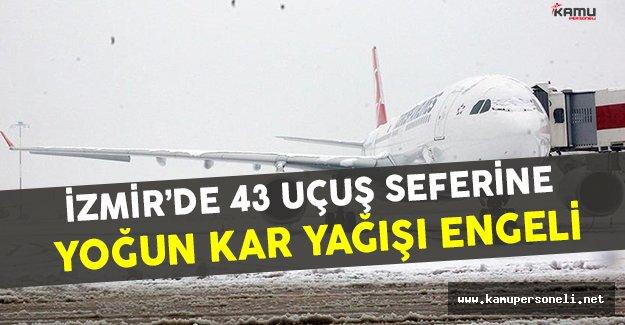 İzmir'de Yoğun Kar Yağışından Dolayı 43 Uçuş Seferleri İptal Edildi