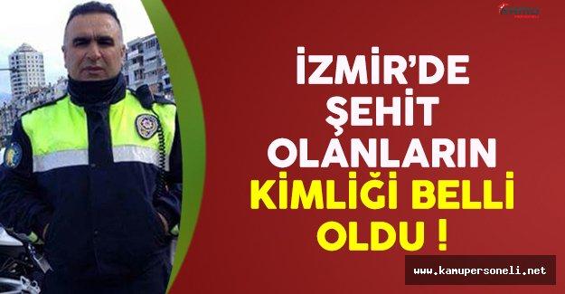 İzmir'deki saldırıda şehit olanların kimliği belli oldu