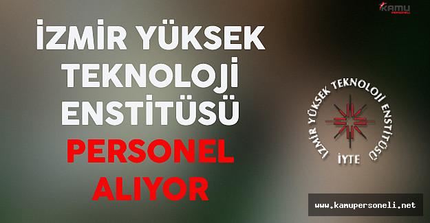 İzmir Yüksek Teknoloji Enstitüsü Personel Alıyor