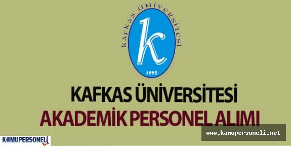 Kafkas Üniversitesi Akademik Personel Alımı