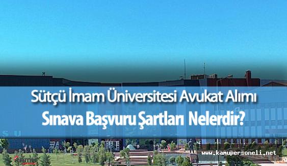 Kahramanmaraş Sütçü İmam Üniversitesi Avukat Alımı Yapacak