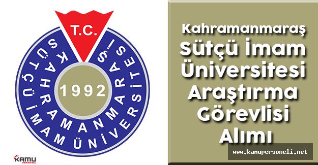Kahramanmaraş Sütçü İmam Üniversitesi Rektörlüğü Araştırma Görevlisi Alımı