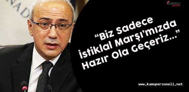 """Kalkınma Bakanı Elvan : """" Biz Sadece İstiklal Marşı'mızda Hazır Ola Geçeriz"""""""