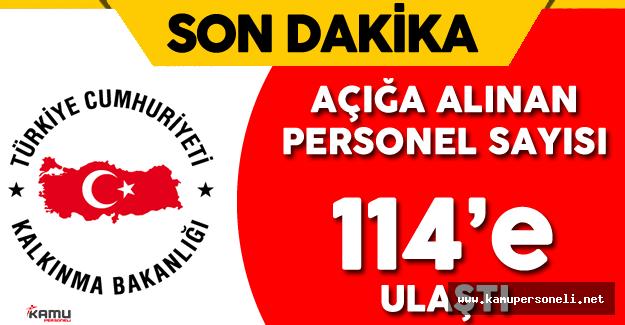 Kalkınma Bakanlığı'nda 114 Kişi Açığa Alındı