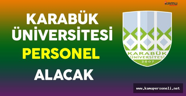 Karabük Üniversitesi Personel Alacak
