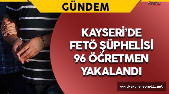 Kayseri'de 147 Öğretmen İçin Yakalama Kararı