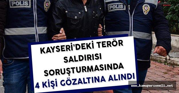 Kayseri'deki Terör Saldırısı Soruşturması Kapsamında 4 Kişi Gözaltına Alındı
