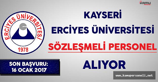Kayseri Erciyes Üniversitesi Sözleşmeli Personel Alıyor
