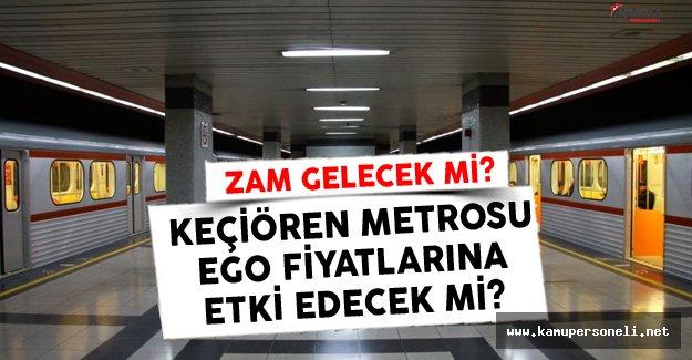 Keçiören Metrosu Ücreti Belirlendi! EGO Ücretlerine Zam Gelecek Mi?
