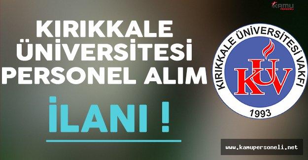 Kırıkkale Üniversitesi Personel Alıyor !