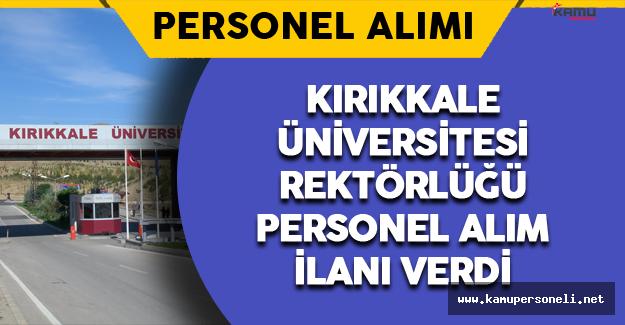 Kırıkkale Üniversitesi Rektörlüğü Personel Alımı Yapacak