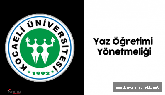 Kocaeli Üniversitesi Yaz Öğretimi Yönetmeliği'nde Değişiklik Yapıldı