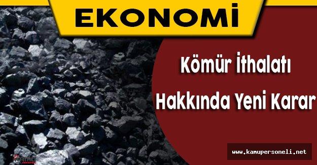 Kömür İthalatı Hakkında Yeni Karar Resmi Gazete'de Yayımlandı