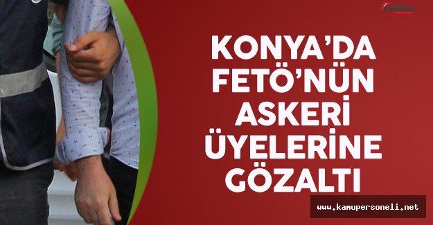 Konya'da FETÖ'nün Askeri Üyelerine Gözaltı