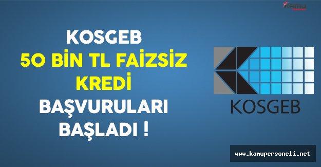 KOSGEB 50 Bin TL Faizsiz Kredi Başvuruları Başladı