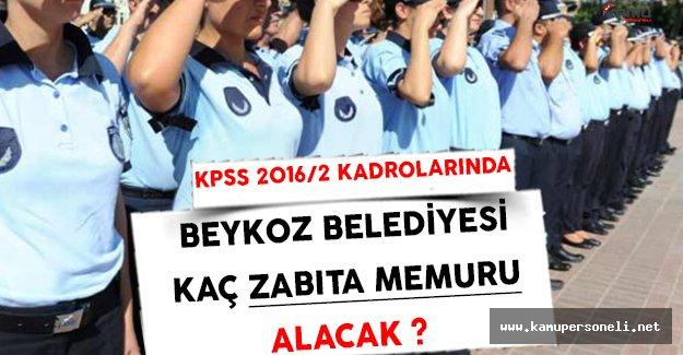 KPSS 2016/2 Kadroları Kapsamında Beykoz Belediyesi Kaç Zabıta Memuru Alacak ?