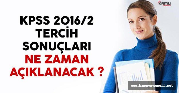 KPSS 2016/2 tercih sonuçları ne zaman açıklanacak?
