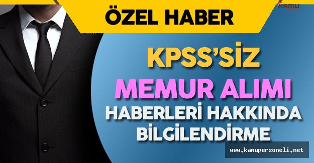 KPSS'siz Memur Alımı Haberleri Hakkında Bilgilendirme