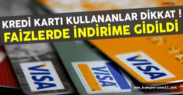 Kredi kartı kullananlar dikkat ! Faizlerde indirim yapıldı