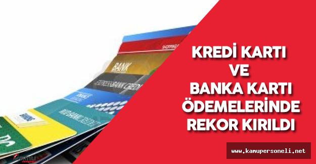 Kredi Kartı ve Banka Kartı Ödeme Oranlarında Rekor Kırıldı