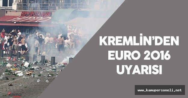 """Kremlin Rus Taraftarları Uyardı : """"EURO 2016 'da Taşkınlık Yapmayın"""""""