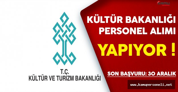 Kültür ve Turizm Bakanlığı Personel Alıyor !