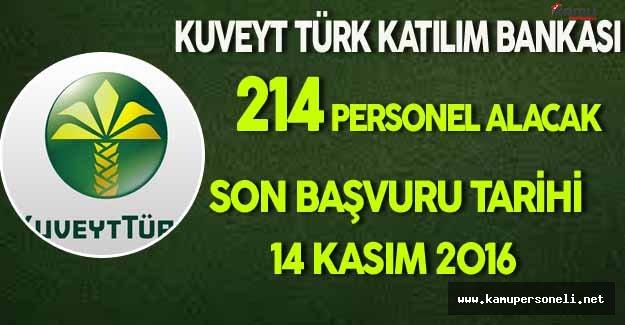 Kuveyt Türk Katılım Bankası 214 Personel Alacak