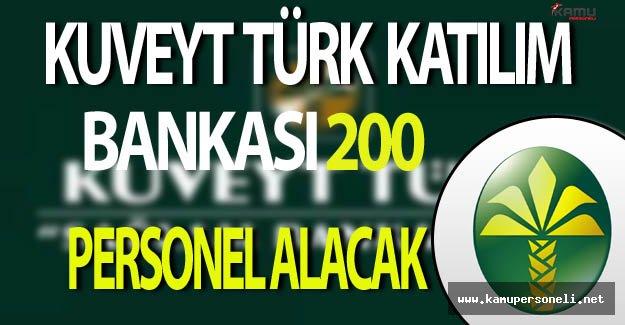 Kuveyt Türk Katılım Bankası 200 Personel Alıyor