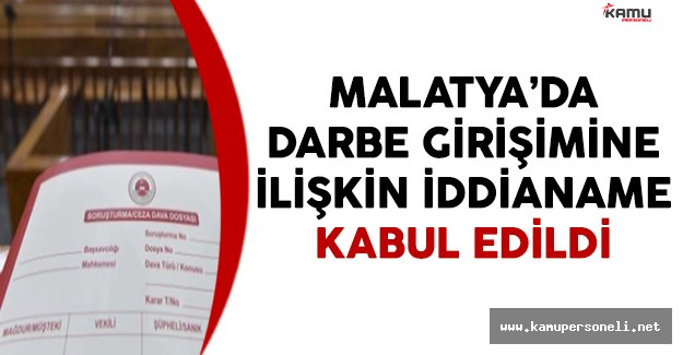Malatya'da Darbe Girişimine İlişkin İddianame Tamamlandı