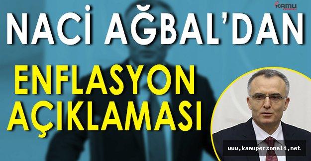 Maliye Bakanı Naci Ağbal' dan Enflasyon Açıklaması