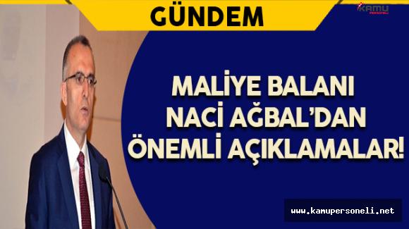 Maliye Bakanı Naci Ağbal'dan Önemli Açıklamalar!