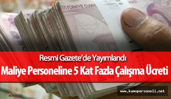 Maliye Bakanlığı Personeli için 5 Kat Fazla Çalışma Ücreti Resmi Gazete'de Yayımlandı