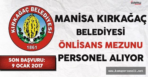 Manisa Kırkağaç Belediyesi Önlisans Mezunu Sözleşmeli Personel Alıyor