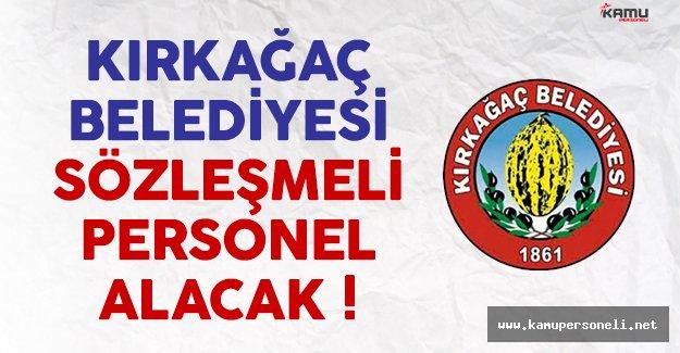 Manisa Kırkağaç Belediyesi sözleşmeli personel alımı yapacak