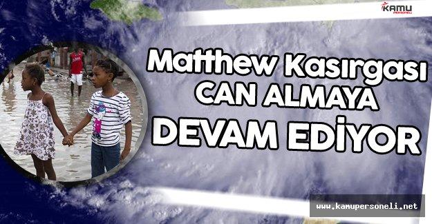 Matthew Kasırgası Can Almaya Devam Ediyor !