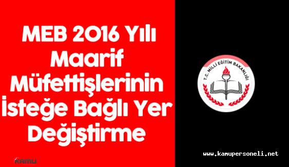 MEB 2016 Yılı Maarif Müfettişlerinin İsteğe Bağlı Yer Değiştirme Başvuruları Başladı