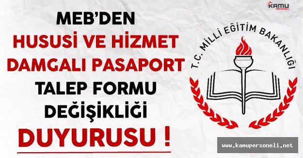 MEB'DEN Hususi ve Hizmet Damgalı Pasaport Talep Formu Değişikliği Duyurusu