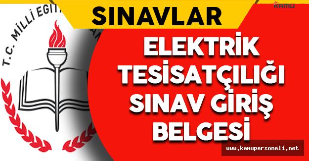MEB Elektrik Tesisatçılığı Sınav Giriş Belgeleri Yayımlandı