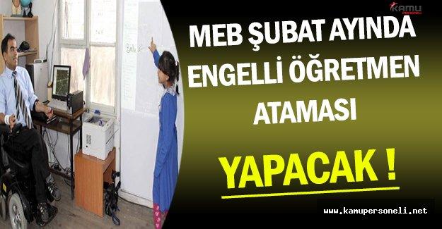 MEB Şubat Ayında Engelli Öğretmen Ataması Yapacak !