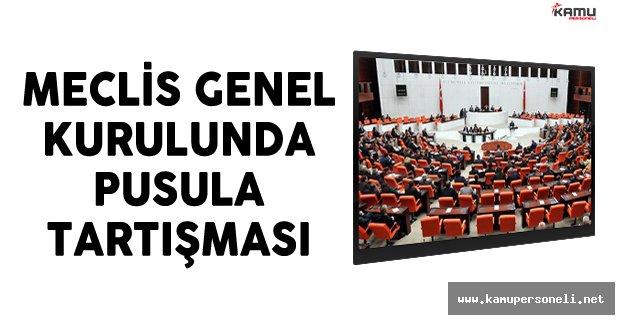 Meclis Genel Kurulunda Pusula Tartışması