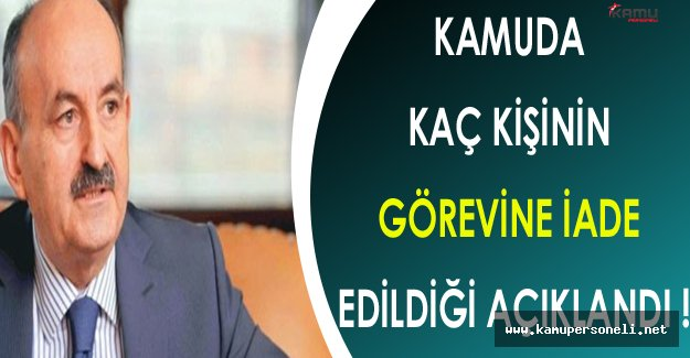 Mehmet Müezzinoğlu Kamuda Kaç Kişinin Görevine İade Edildiğini Açıkladı