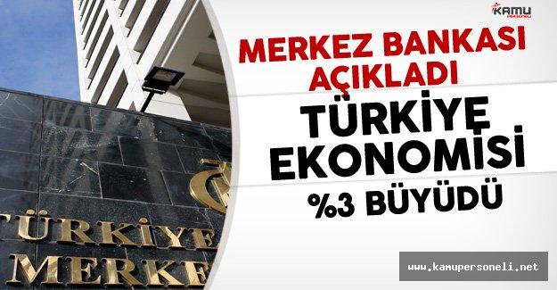 Merkez Bankası Açıkladı !  Türkiye Ekonomisi Yüzde 3,1 Büyüdü !