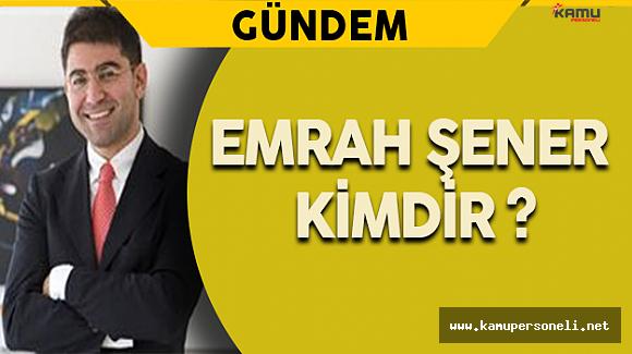 Merkez Bankası Başkan Yardımcılığına Emrah Şener Atandı ! (Emrah Şener Kimdir?)