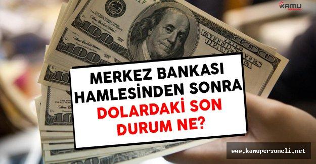 Merkez Bankası Hamlesinden Sonra Dolardaki Son Durum Ne?