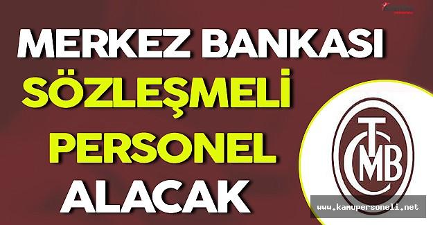 Merkez Bankası Sözleşmeli Personel Alacak