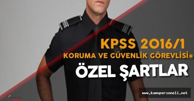 Merkezi Atama Koruma ve Güvenlik Görevlisi Kadrosu Tercih için Özel Şartlar