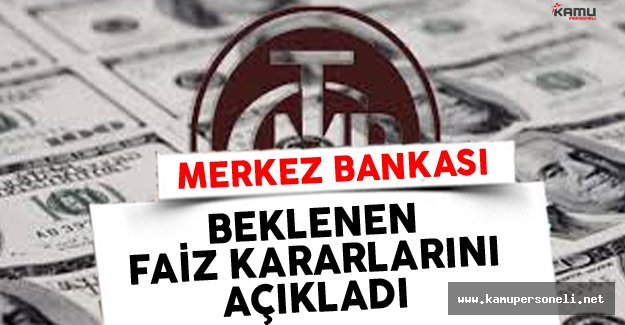 Merkez Bankası Beklenen Faiz Kararlarını Açıkladı