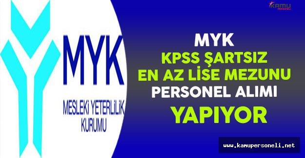 Mesleki Yeterlilik Kurumu (MYK) En Az Lise Mezunu Personel Alımı Yapıyor