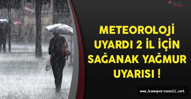 Meteorolojiden 2 İl İçin Sağanak Yağmur Uyarısı